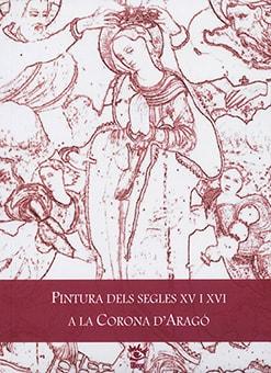 Pintura dels segles XV i XVI a la Corona d'Aragó